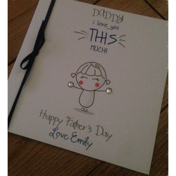 Daddy I love you this much Father's Day card