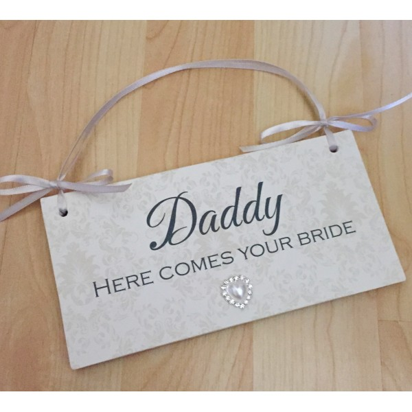Daddy here comes your bride rectangle plaque sign