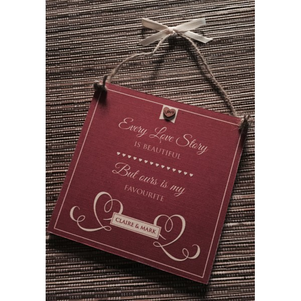'Every love story is beautiful' Valentine's Day plaque